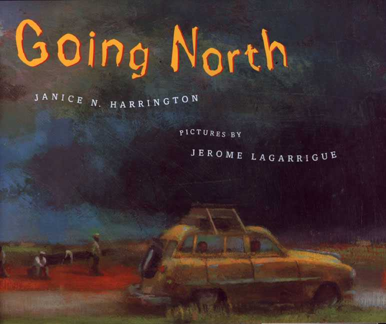 Going North By Harrington, Janice N./ Lagarrigue, Jerome (ILT)