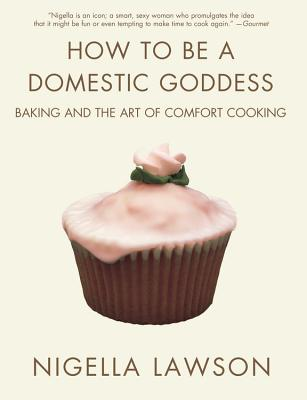 How to Be a Domestic Goddess By Lawson, Nigella/ Tinslay, Petrina (PHT)